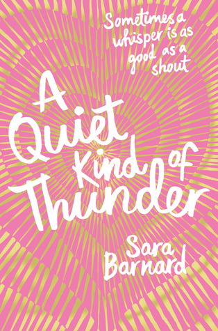 #BookReview: A QUIET KIND OF THUNDER by Sara Barnard