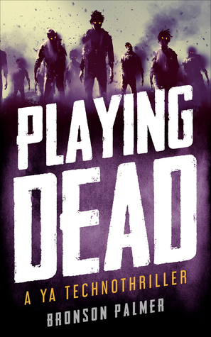 #GuestPost: Top 10 Zombie Films and Games by Bronson Palmer, author of PLAYING DEAD (+ #giveaway)