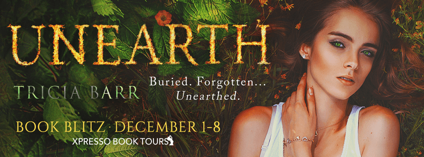 #Excerpt: UNEARTH by Tricia Barr