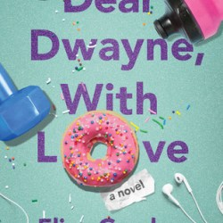 Happy #BookBirthday to DEAR DWAYNE, WITH LOVE by Eliza Gordon! + #Giveaway