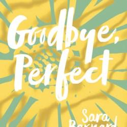 #BookReview: GOODBYE, PERFECT by Sara Barnard