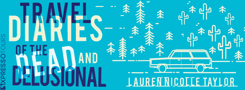 #CoverReveal: TRAVEL DIARIES OF THE DEAD AND DELUSIONAL by Lauren Nicolle Taylor