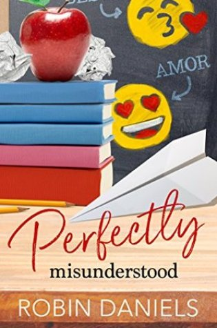 #BookReview + #Excerpt: PERFECTLY MISUNDERSTOOD by Robin Daniels