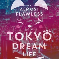 #FirstChapters + #Giveaway: MY ALMOST FLAWLESS TOKYO DREAM LIFE by Rachel Cohn