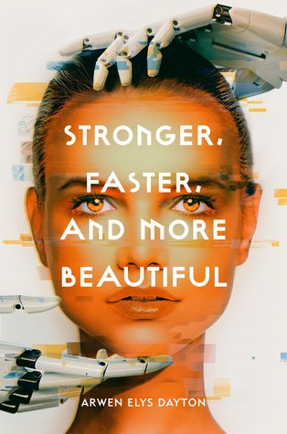 #BookReview + #Giveaway: STRONGER, FASTER, AND MORE BEAUTIFUL by Arwen Elys Dayton