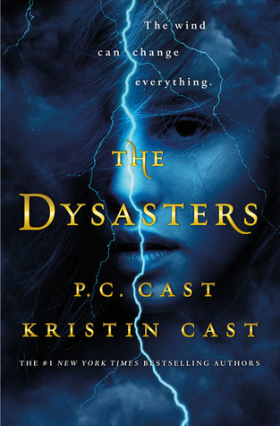 #BookReview + #BookTrailer: THE DYSASTERS (The Dysasters #1) by P.C. Cast and Kristin Cast