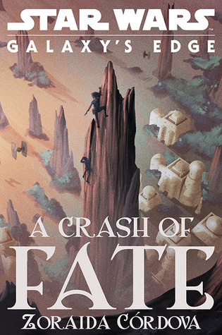#Excerpt + #Giveaway: A CRASH OF FATE (Star Wars: Galaxy's Edge #1) by Zoraida Córdova