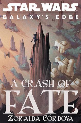 #Excerpt + #Giveaway: A CRASH OF FATE (Star Wars: Galaxy's Edge #1) by Zoraida Córdova
