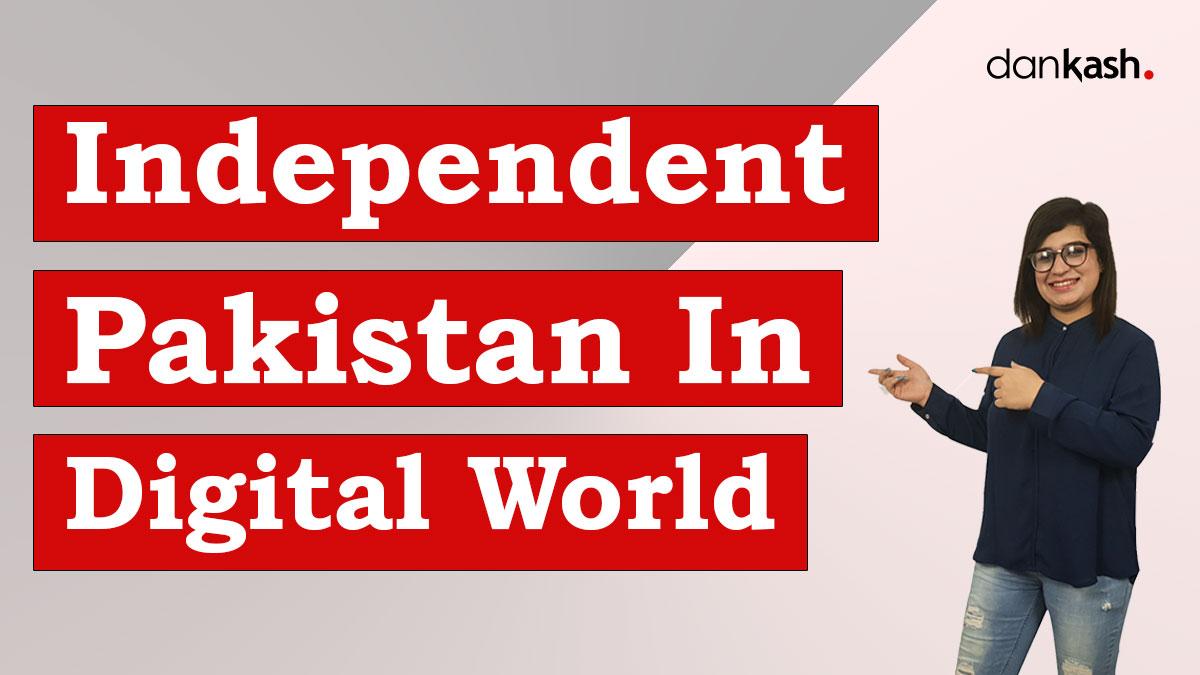 Independent-Pakistan-In-Digital-World