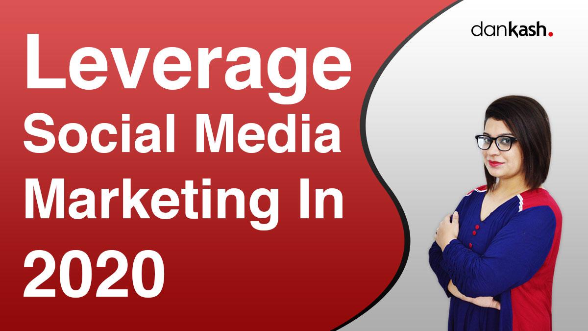 Leverage-Social-Media-Marketing-In-2020