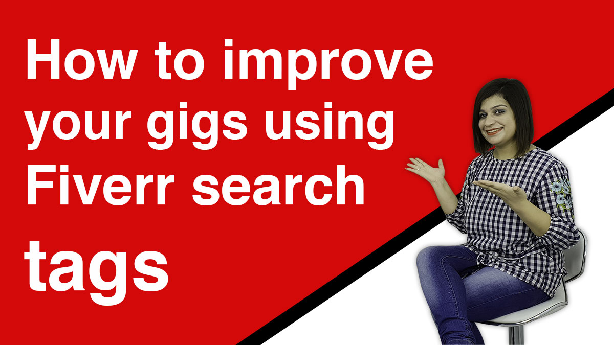 How to improve your gigs using Fiverr search tags?