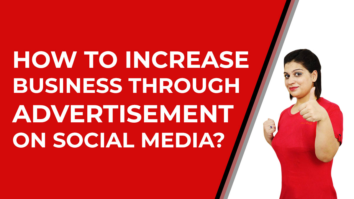 How to increase business through Advertisement on social media?
