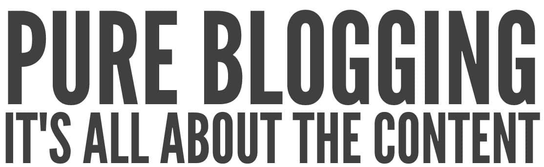 Pure blogging