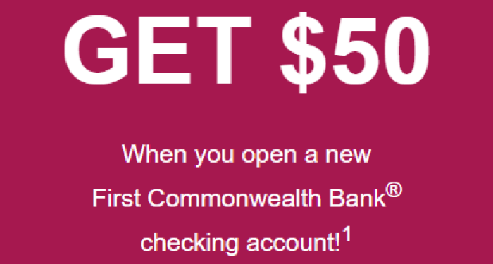 Get 50 when you open a new First Commonwealth Bank checking account