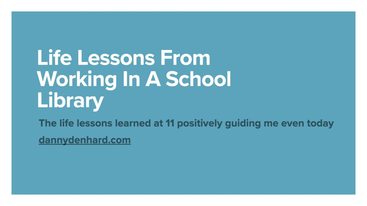 Life Lessons From Working In A School Library