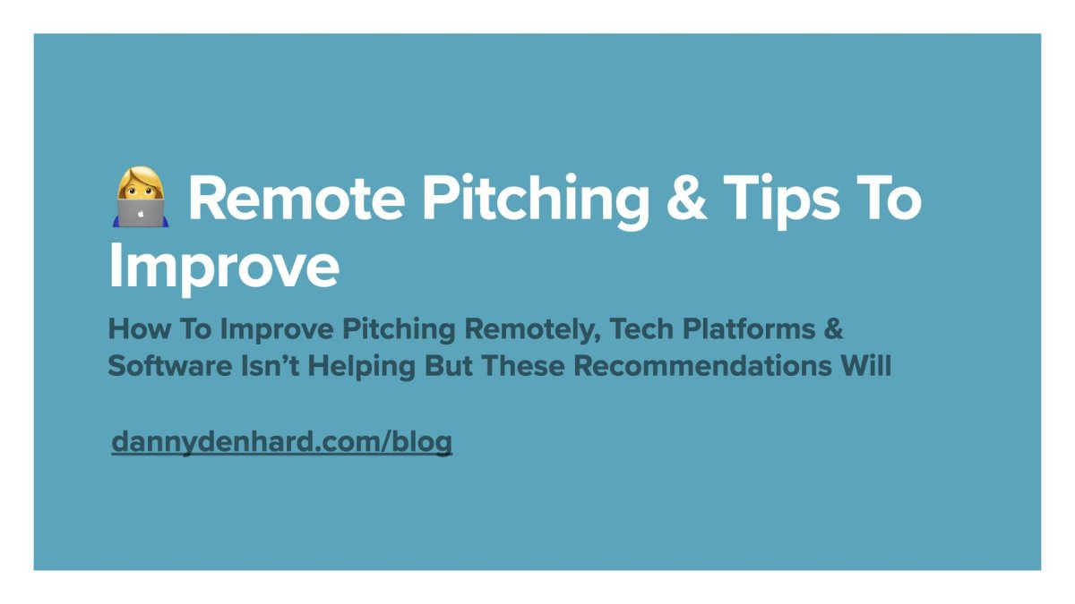 Remote Pitching & Tips To Improve