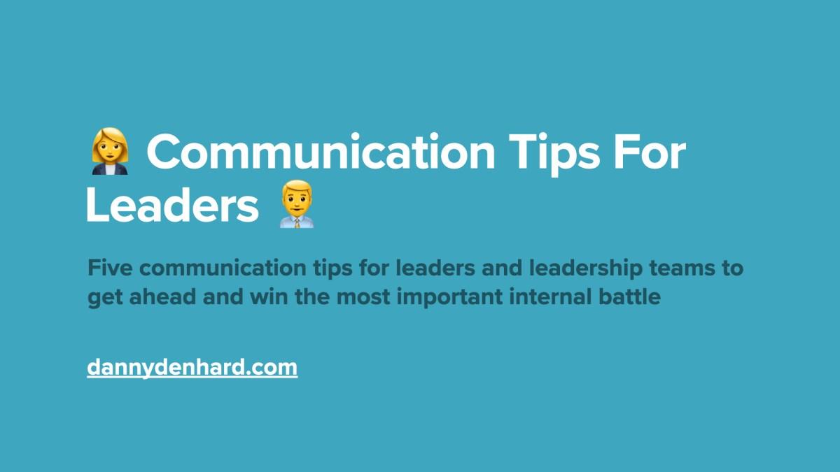 Five Communication Tips For Leaders & leadership teams