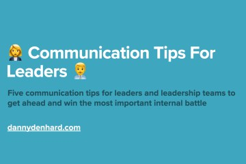 Five Communication Tips For Leaders & leadership teams