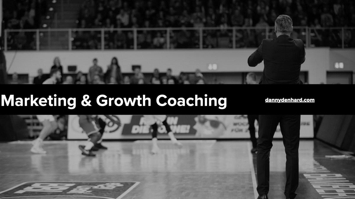 Danny Denhard Marketing & Growth Coaching