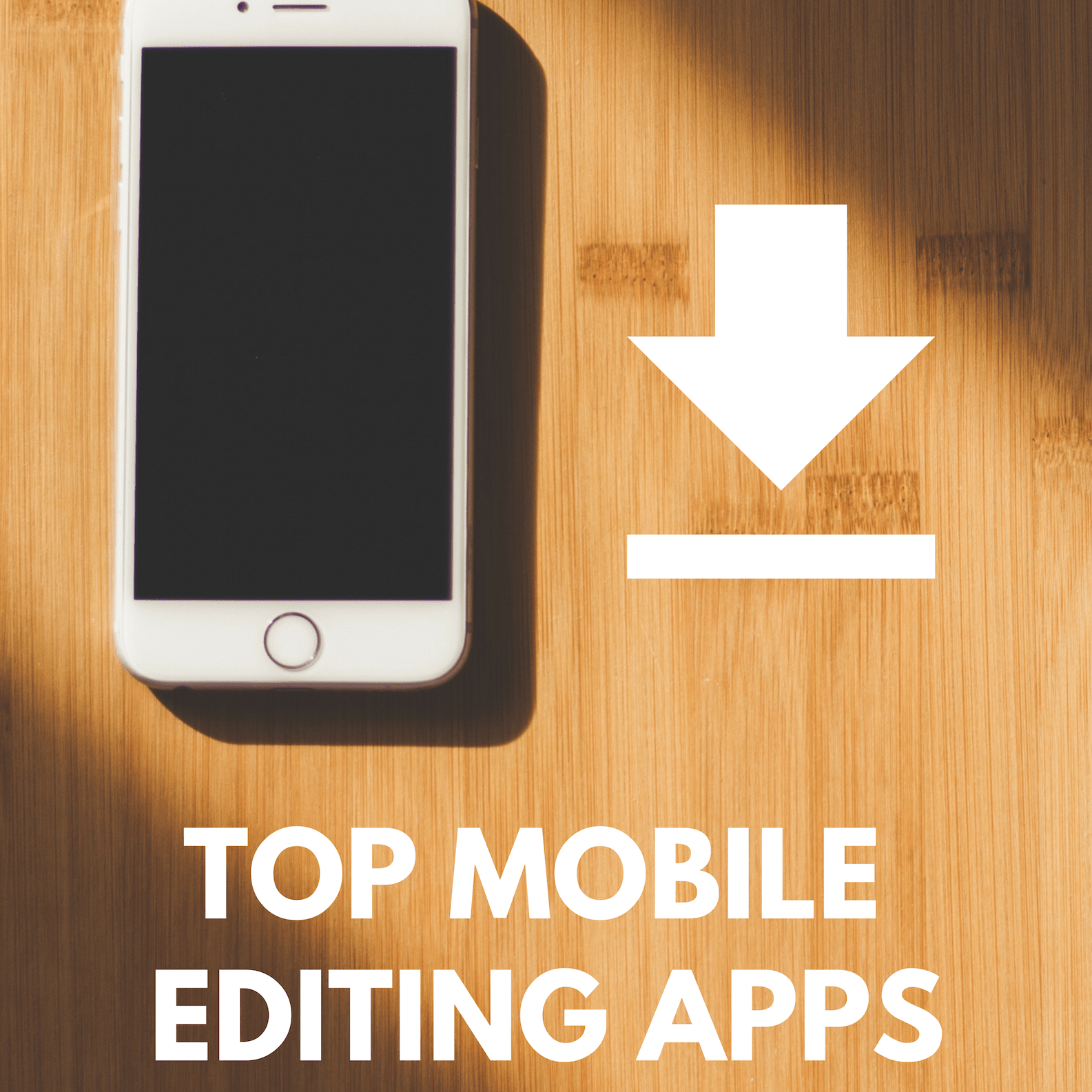 TOP 3 MOBILE EDITING APPS