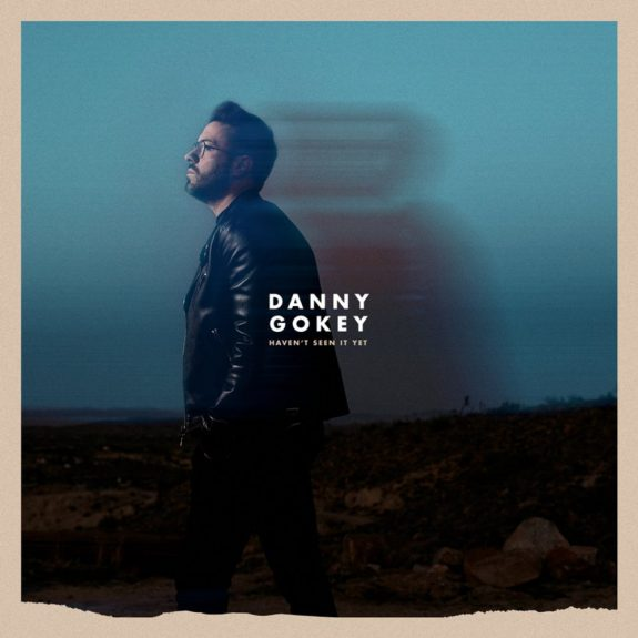 Havent Seen It Yet by Danny Gokey