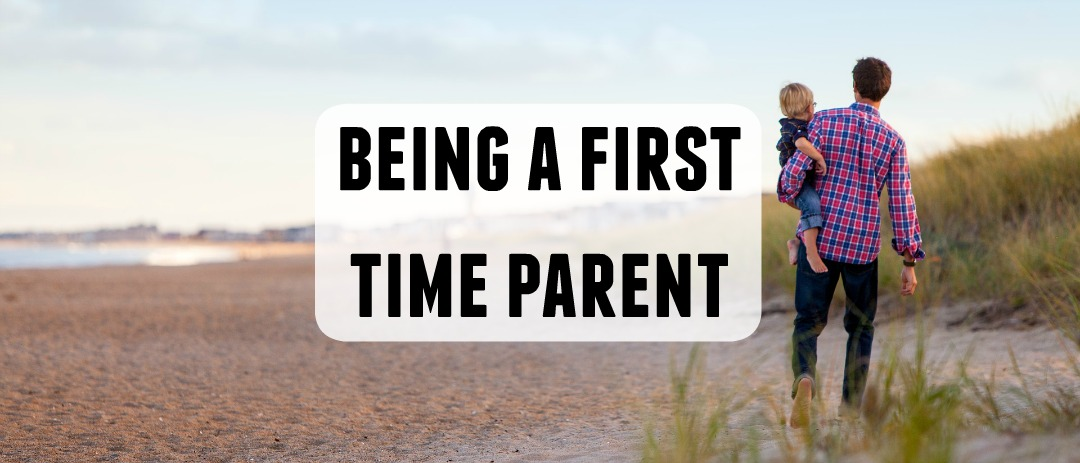 Having a new baby – Being a first time parent