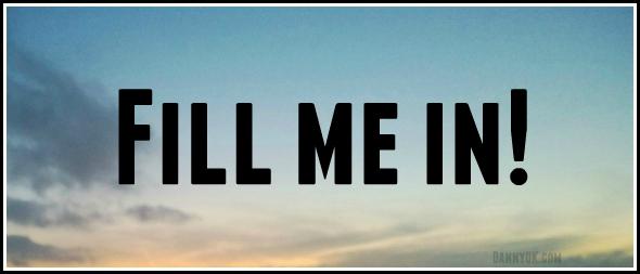 Fill me in!