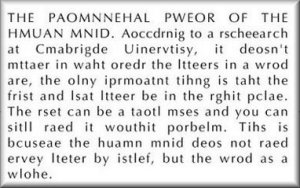 If you can read this… The phenomenal power of the human mind