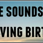 Birth sounds