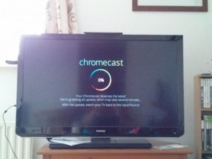 Google Chromecast installed and updating