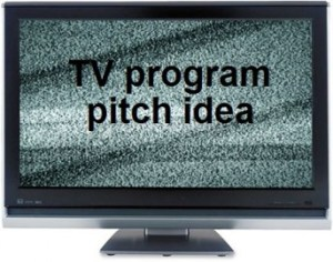 TV-program-pitch-idea-e1394470365108