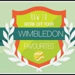 How to burn off your Wimbledon favourites.