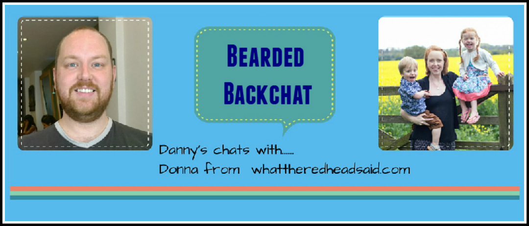 Bearded Backchat with Donna from WhatTheRedheadSaid.com