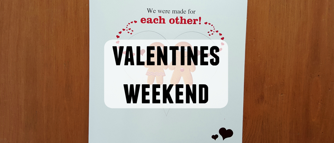 Valentines weekend