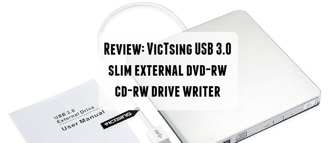 VicTsing USB 3.0 External DVD-RW CD-RW Drive review