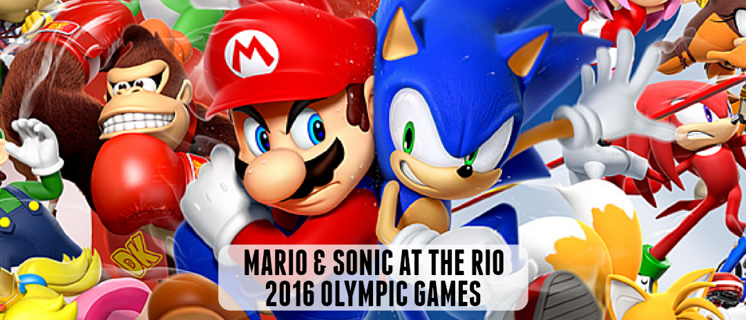 Mario and Sonic at the Rio 2016 Olympic Games - Rio Olympics