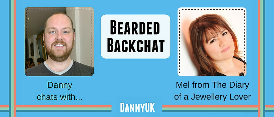 Bearded Backchat header Mel from The Diary of a Jewellery Lover