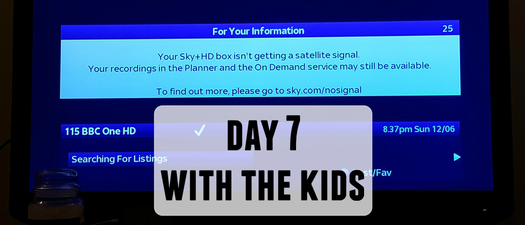 Day 7 with the kids – Biblical storms and Broken phones