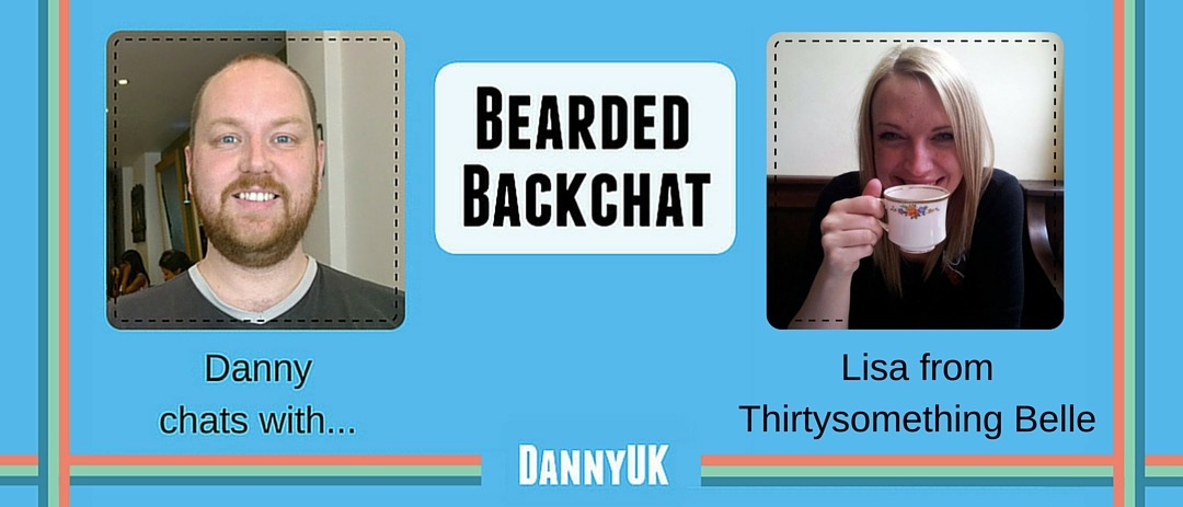 Bearded Backchat with Lisa from Thirtysomething Belle