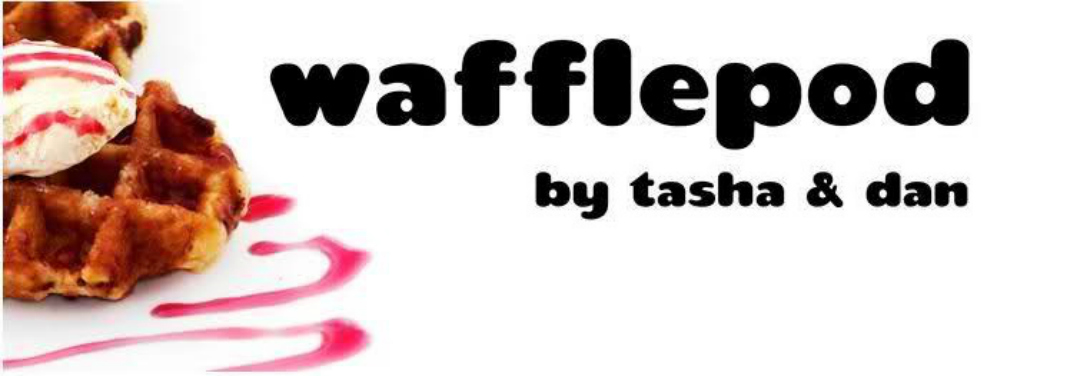 WafflePod – Episode 41- a one-off special