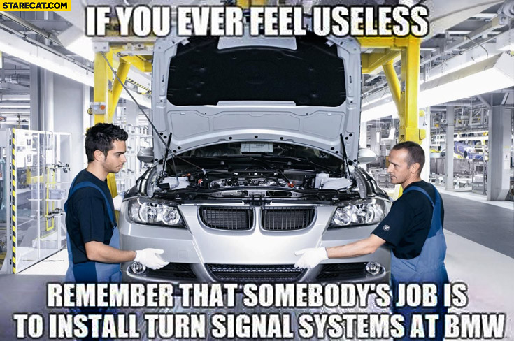 if-you-ever-feel-useless-remember-that-somebodys-job-is-to-install-turn-signal-systems-at-bmw-indicators