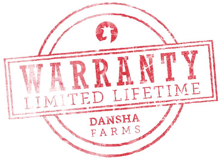 Dansha Farms Limited Lifetime Warranty