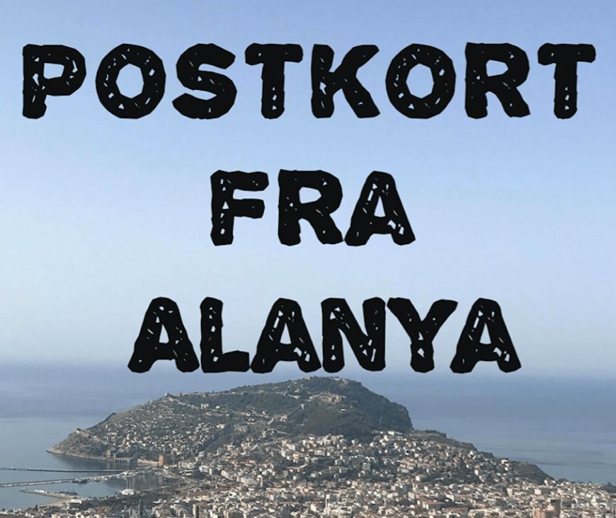 postkort fra alanya, nyheder fra alanya, nyhedsbrev om alanya, postkort fra tyrkiet, alanya blog, alanya blogger, tyrkiet blog, tyrkiet blogger, dansk i tyrkiet