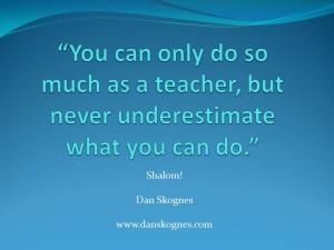 You Can Only Do So Much dan skognes motivation blogger speaker teacher trainer coach educator