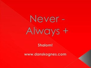 Never  and Always dan skognes motivation blogger speaker teacher trainer coach educator
