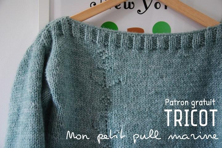 Tuto : Mon petit pull «marine» tricoté pour le printemps