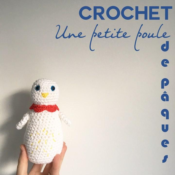 Tuto crochet : une petite poule / poussin pour Pâques