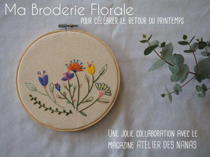 Une broderie florale ou comme une envie de printemps – Ma jolie collaboration avec le magazine Atelier des Nanas