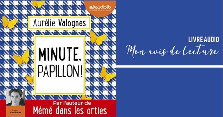 Ma lecture audio d'avril : Minute Papillon d'Aurélie Valognes pour Audible
