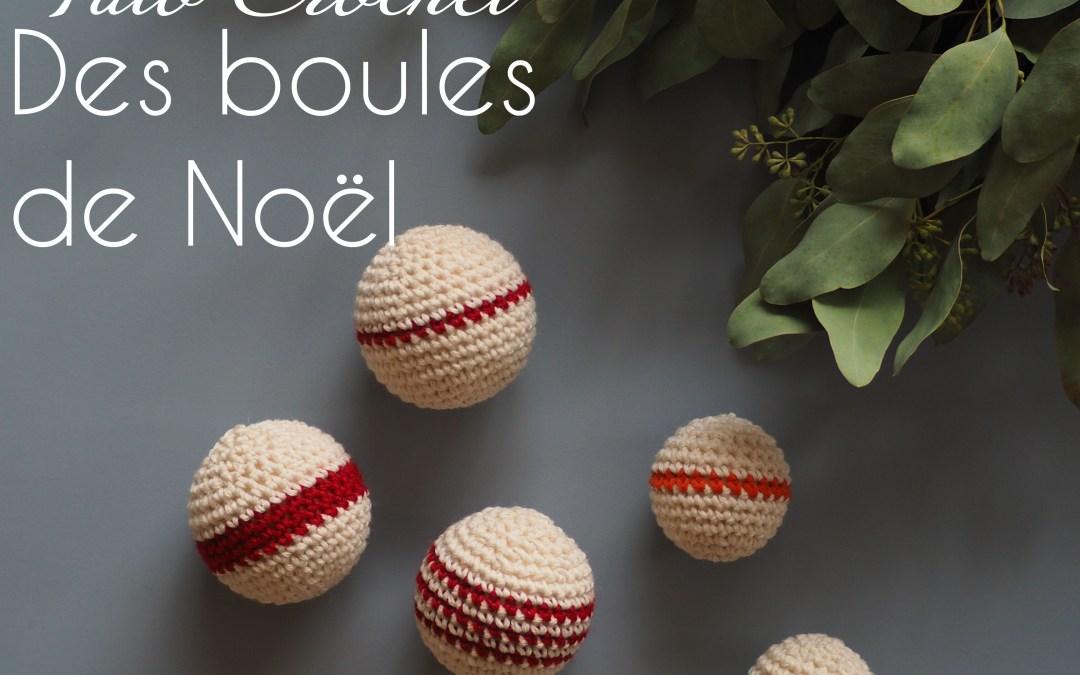 Des boules de Noël au crochet – Un tuto facile, rapide et idéal pour finir ses restes de pelotes